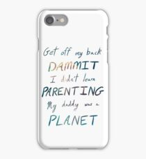 My Daddy Was  A Planet iPhone Case/Skin
