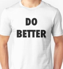 Do Better Unisex T-Shirt