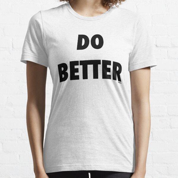 Do Better Essential T-Shirt