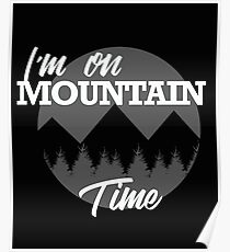 I'm On Mountain Time Poster