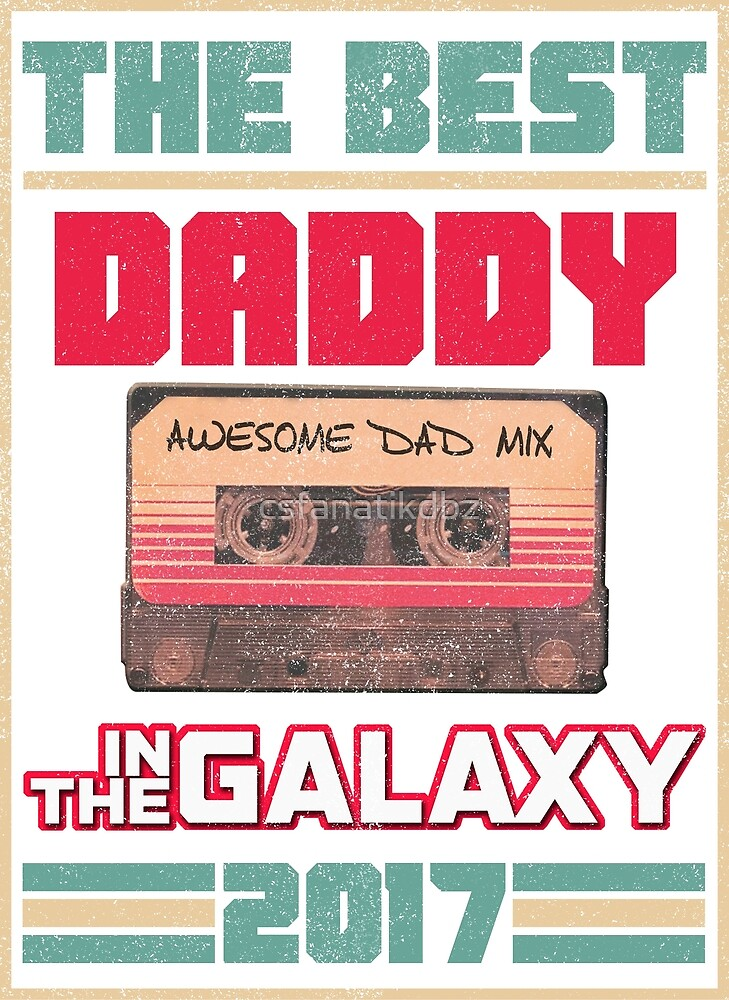 Father's Day Gift Best Daddy in Galaxy Vintage by csfanatikdbz