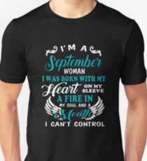 I'm A September Woman I Was Born With My Heart On My Sleeve A Fire In My Soul And A Mouth I Can't Control T-shirts T-Shirt