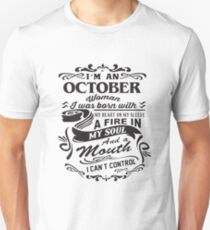 I'm An October Woman I Was Born With My Heart On My Sleeve A Fire In My Soul And A Mouth I Can't Control T-shirts T-Shirt