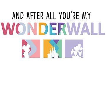 You're My Wonderwall by Last Petal Tees by lastpetaltees