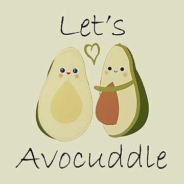 Let's Avocuddle by MadMedicMerrick