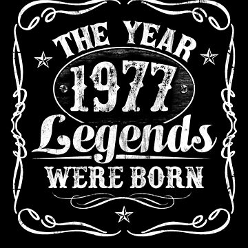 The Year Legends Were Born 1977 by Irregulariteez