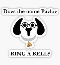 Does the name Pavlov ring a bell? Sticker