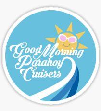 Good Morning Parahoy Cruisers! Sticker