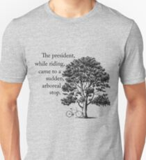A Sudden, Arboreal Stop Unisex T-Shirt
