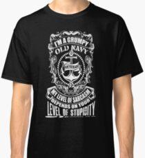 I'm A Grumpy Old Navy Veteran My Level Of Sarcasm Depends On Your Level Of Stupidity  Classic T-Shirt