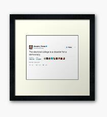 Donald Trump - The Electoral College is a Disaster for a Democracy Framed Print