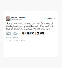 Donald Trump - My IQ Is One of the Highest Photographic Print