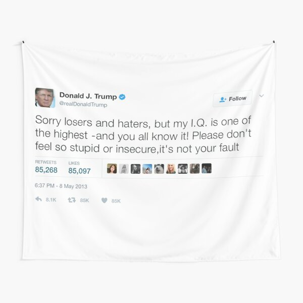 Donald Trump - My IQ Is One of the Highest Tapestry