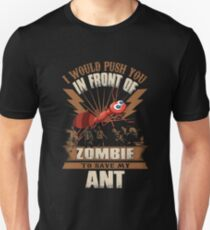 In Front Of Zombie To Save My Ant Unisex T-Shirt