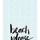 Beach Please by 4ogo Design