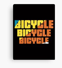 Bicycle Bicycle Bicycle  Canvas Print