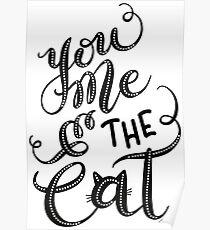 Feline Kitten You Me & the Cat Hand Lettering Design Poster