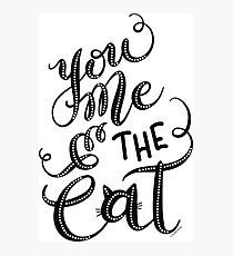 Feline Kitten You Me & the Cat Hand Lettering Design Photographic Print