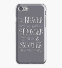 You are Braver iPhone Case/Skin