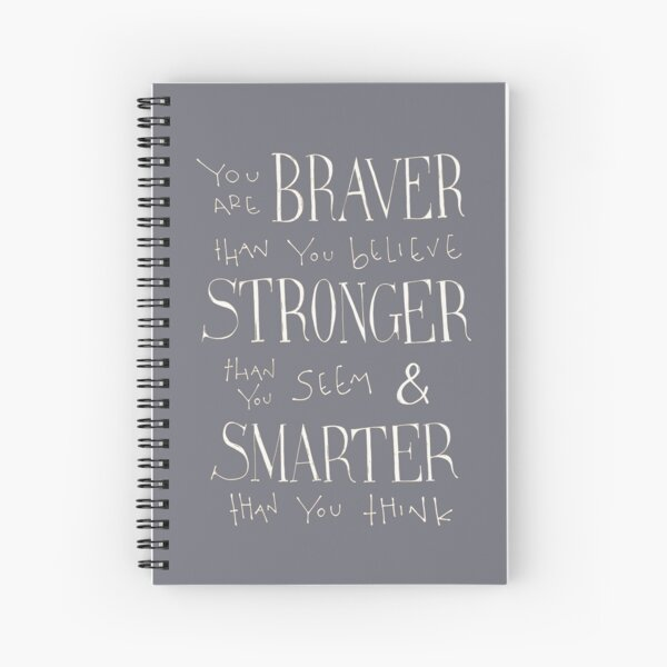 You are Braver Spiral Notebook