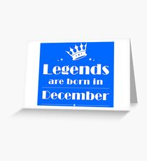 Legends are born in December T-shirt - funny birthday gift Greeting Card