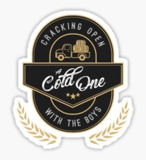 Cracking Open a Cold One with The Boys Sticker