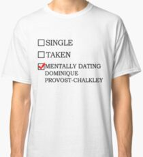 mentally dating dominique Classic T-Shirt