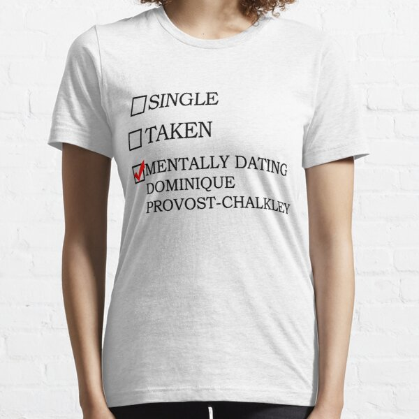 mentally dating dominique Essential T-Shirt