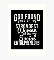 Lámina artística Dios encontró algunas de las mujeres más fuertes y las hizo emprendedoras sociales