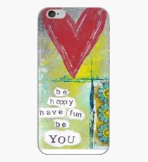 BE HAPPY HAVE FUN BE YOU iPhone Case