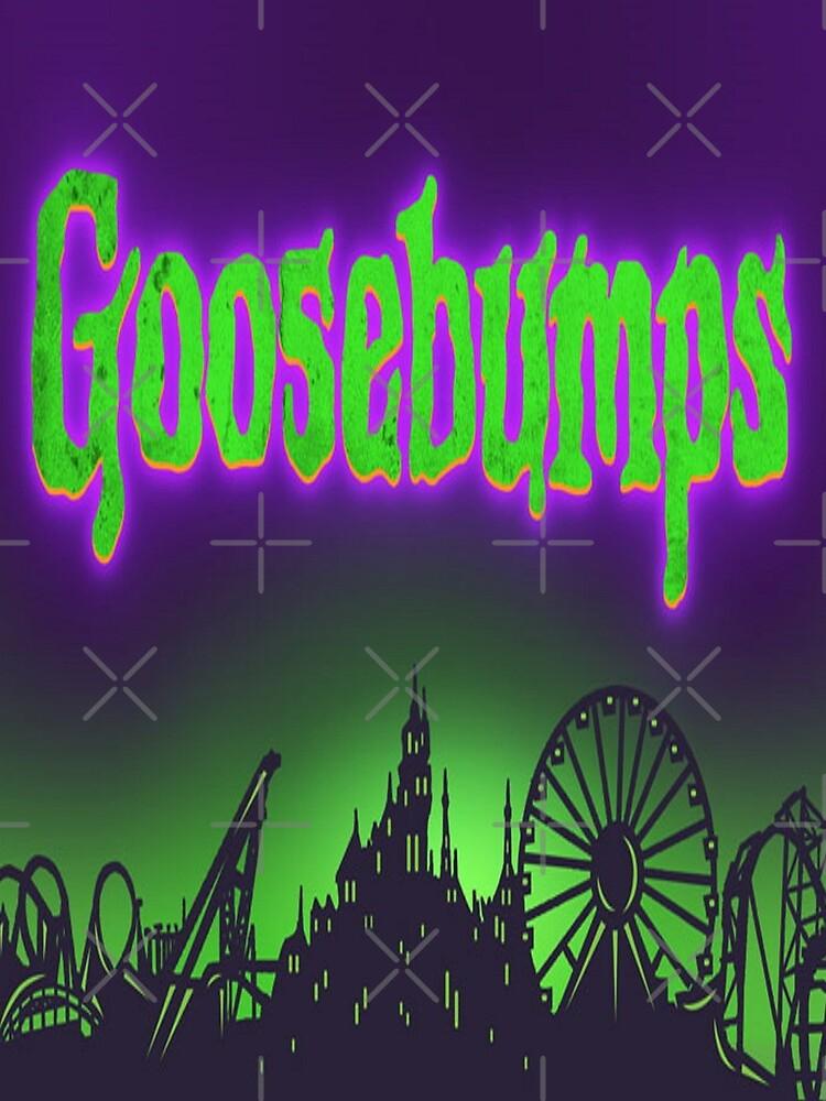 GOOSEBUMPS by TLJ718