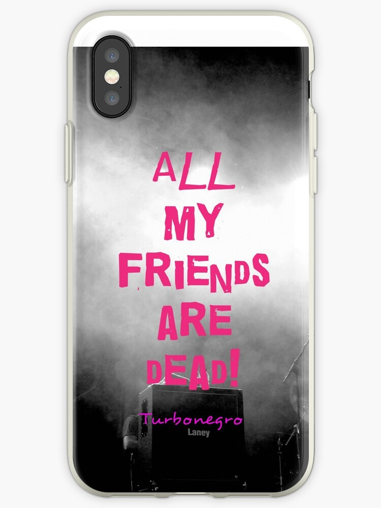 'All my friends are dead! Turbonegro' iPhone Case by billydilly