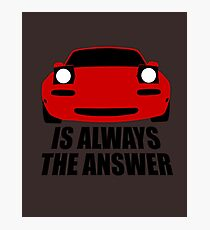 ALWAYS THE ANSWER Photographic Print