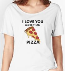 love pizza Women's Relaxed Fit T-Shirt