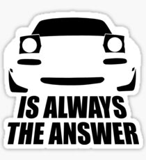 ALWAYS THE ANSWER (WHITE) Sticker