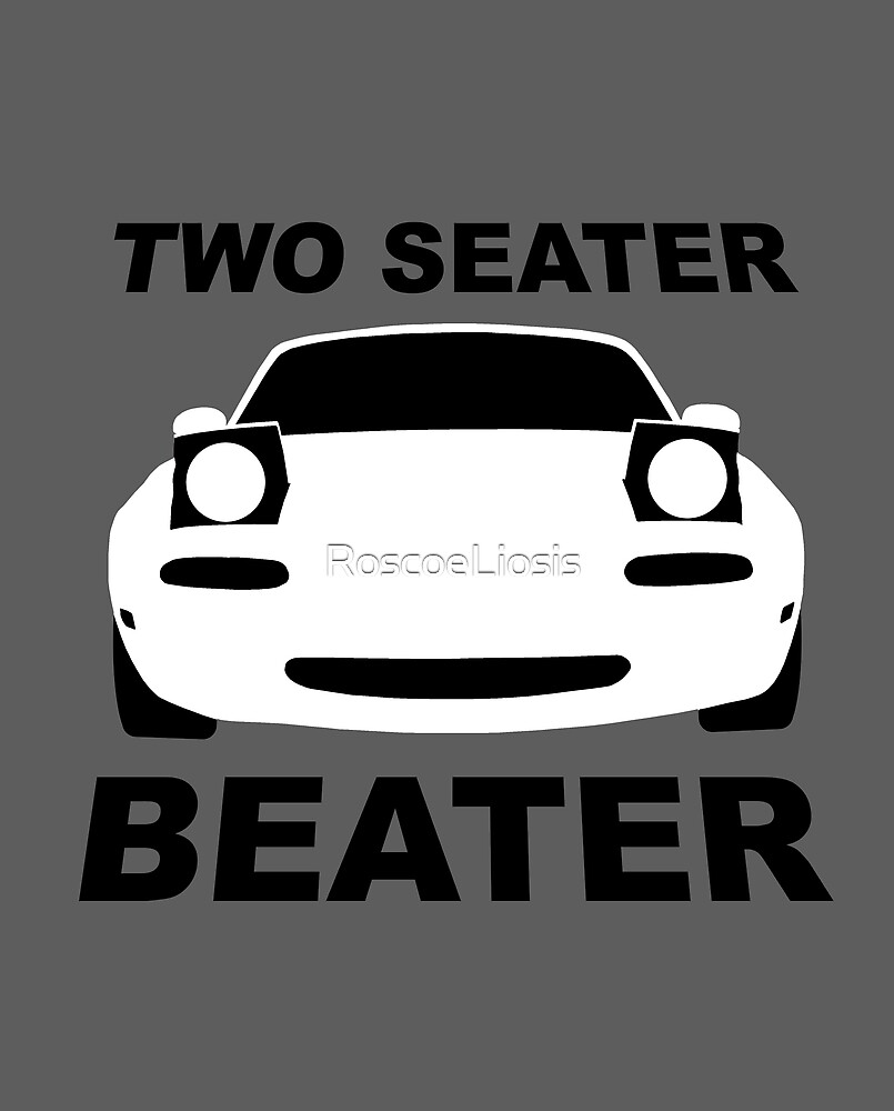 TWO SEATER BEATER (WHITE) by RoscoeLiosis