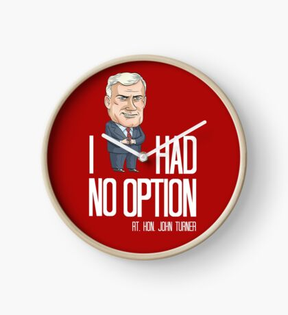"John Turner - ""I Had No Option"" Clock"