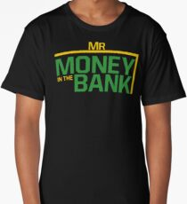 Mr money in the bank Long T-Shirt