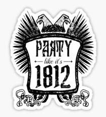 Party Like It's 1812 Sticker