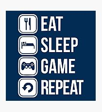 Eat, Sleep, Game, Repeat Photographic Print