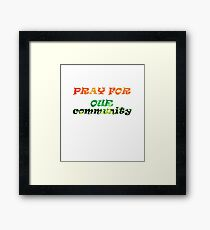 Pray For Our Community - Grenfell Tower Framed Print