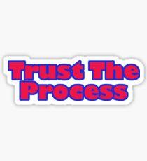 Trust The Process Sticker