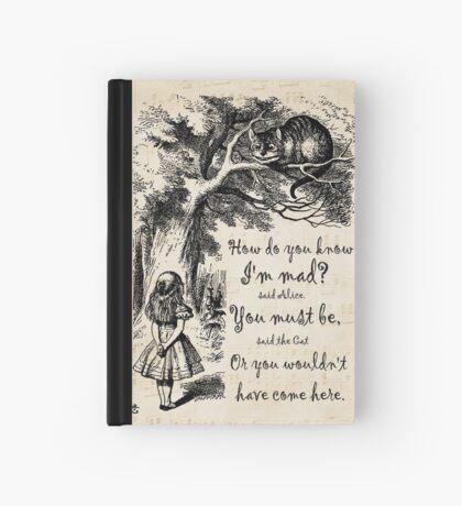 Cita de Alicia en el país de las maravillas: cómo sabes que estoy loco Cuaderno de tapa dura