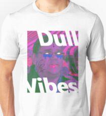 dull vibes T-Shirt