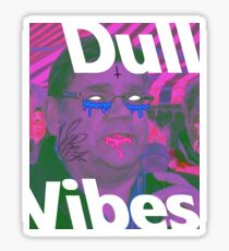 dull vibes Sticker