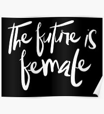 The future is female (white) Poster