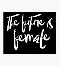 The future is female (white) Photographic Print