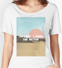 The Less I Know The Better Women's Relaxed Fit T-Shirt