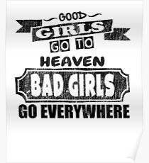 Good Girls Go To Heaven - Funny Saying T-Shirt Poster