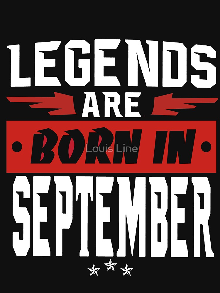LEGENDS ARE BORN IN SEPTEMBER by louistai